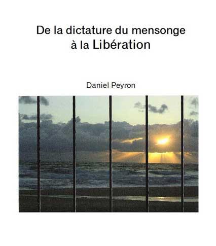 De la Dictature du Mensonge à la Libération