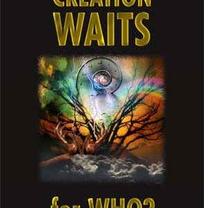 Creation Waits For Who?