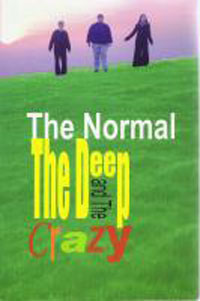 The Normal, The Deep and The Crazy